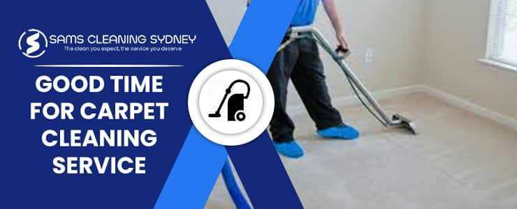Good Time for Carpet Cleaning Service